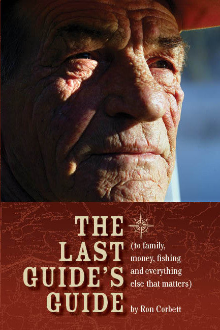 The Last Guide's Guide by Ron Corbett (Print Book) - Ottawa Press and Publishing