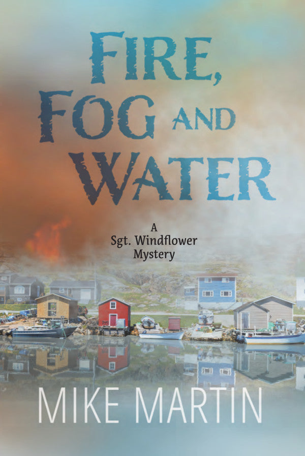 Fire Fog and Water by Mike Martin (Print Book)