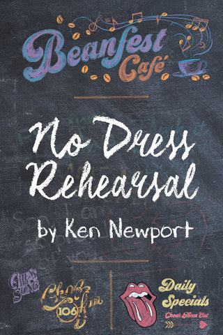 No Dress Rehearsal by Ken Newport (Print Book) - Ottawa Press and Publishing