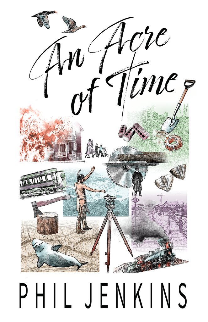 An Acre of Time by Phil Jenkins (Print Book) - Ottawa Press and Publishing
