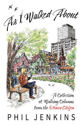 As I Walked About by Phil Jenkins (Print Book) - Ottawa Press and Publishing
