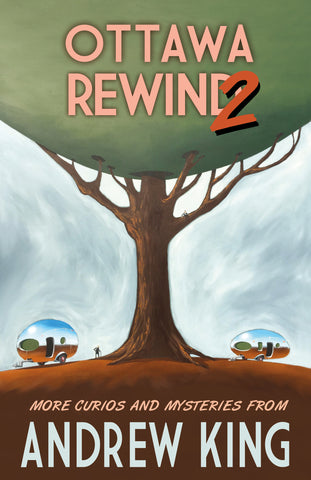 Ottawa Rewind 2 by Andrew King (Print Book)