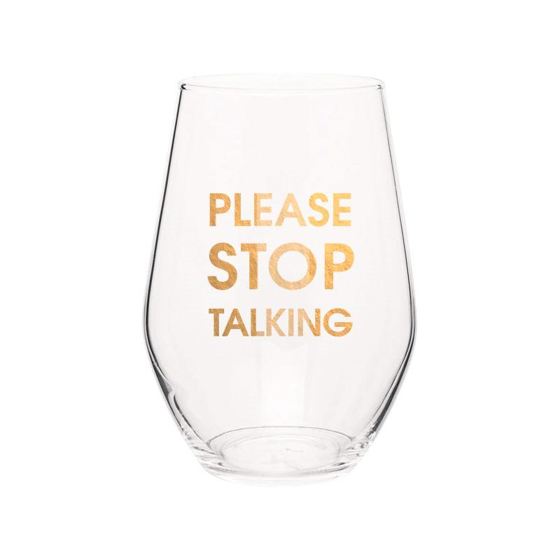 "CHEZ GAGNÉ | ""Please Stop Talking"" Stemless Wine Glass"