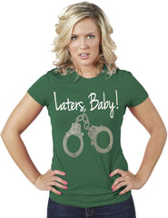 Laters Baby-50 Shades of Gray Women Green T-Shirt