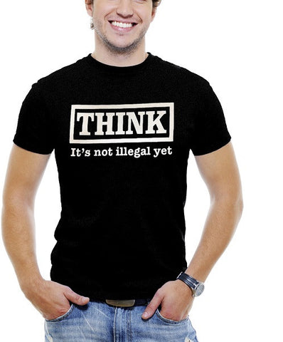 Black Funny Men T-Shirt THINK It Is Not Illegal Yet t-shirt