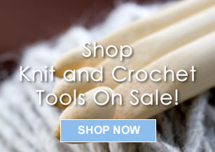 Knitting and Crochet Tools on Sale