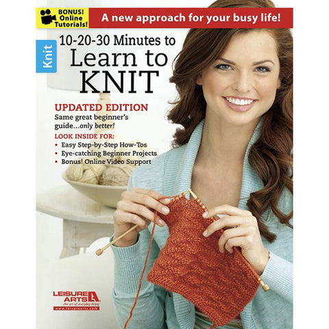 Leisure Arts 10-20-30 Minutes To Learn To Knit