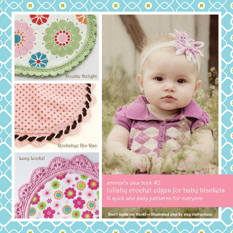 Ammee's Babies Lullaby Crochet Edges For Baby Blankets