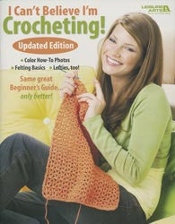 Leisure Arts I Can't Believe I'm Crocheting