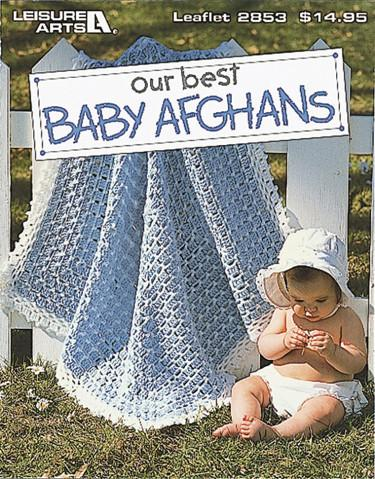 Leisure Arts Our Best Baby Afghans