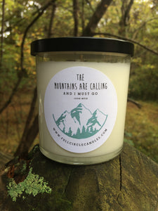 The Mountains Are Calling And I Must Go Soy Candle | John Muir
