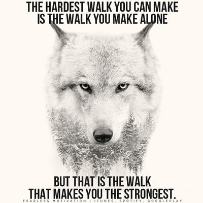 Wolf quotes walk alone