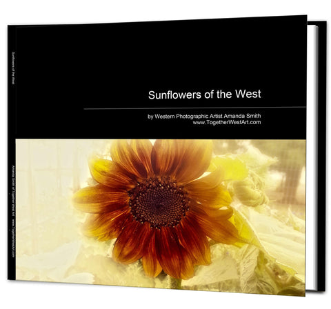 Sunflowers of the West Coffee Table Book - available in Soft or Hard cover