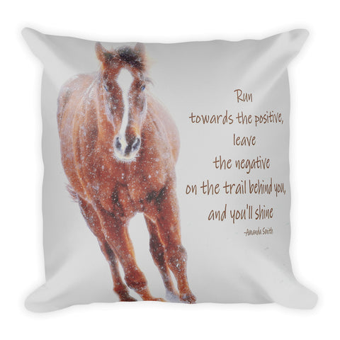 Positively Sundancing Inspirational Throw Pillow
