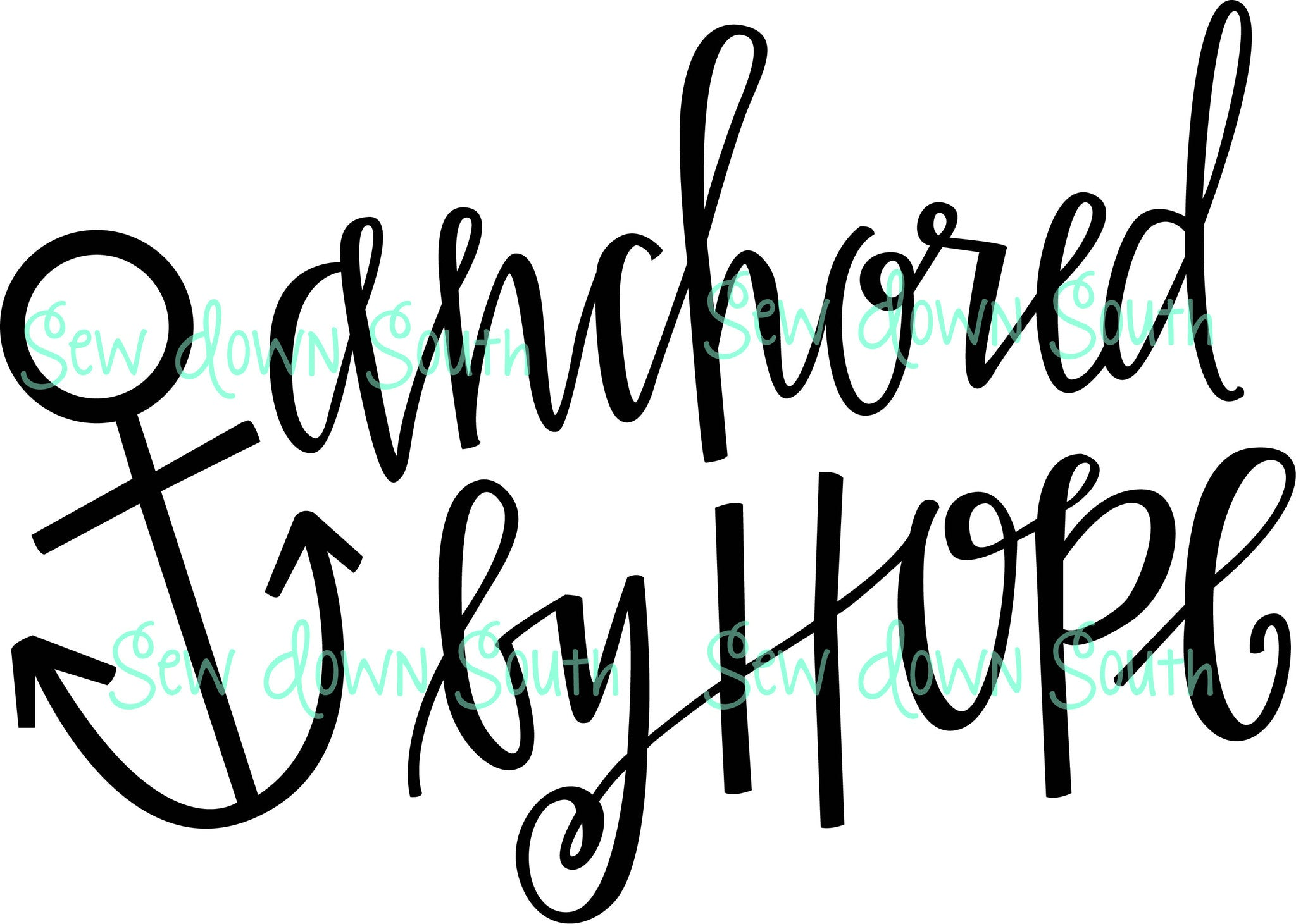 Anchored By Hope SVG Digital Cut File