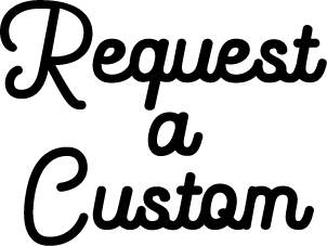 Request A Custom Design