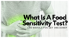 What Is A Food Sensitivity Test?