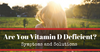 Do You Have a Vitamin D Deficiency? Probably.