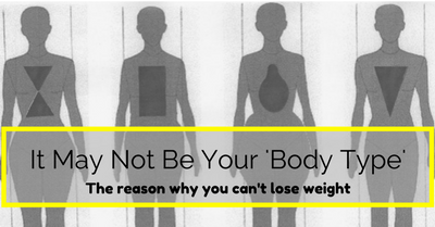 It May Not Be Your 'Body Type'