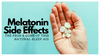 Melatonin Side Effects: The Pros & Cons of This Natural Sleep Aid