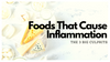 Foods That Cause Inflammation: The 3 BIG Culprits