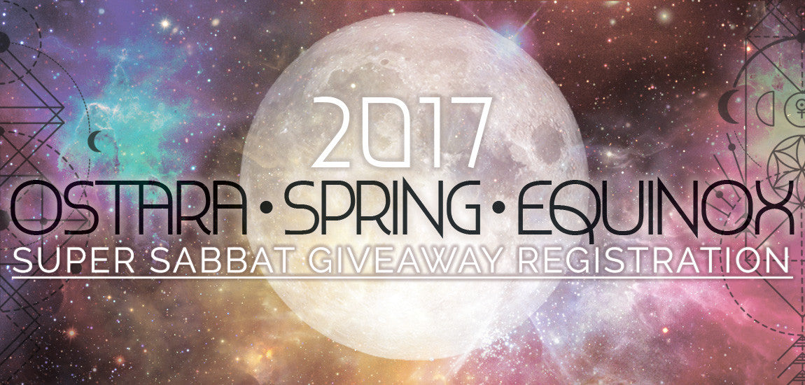 Ostara • Super Sabbat Giveaway Registration 2017