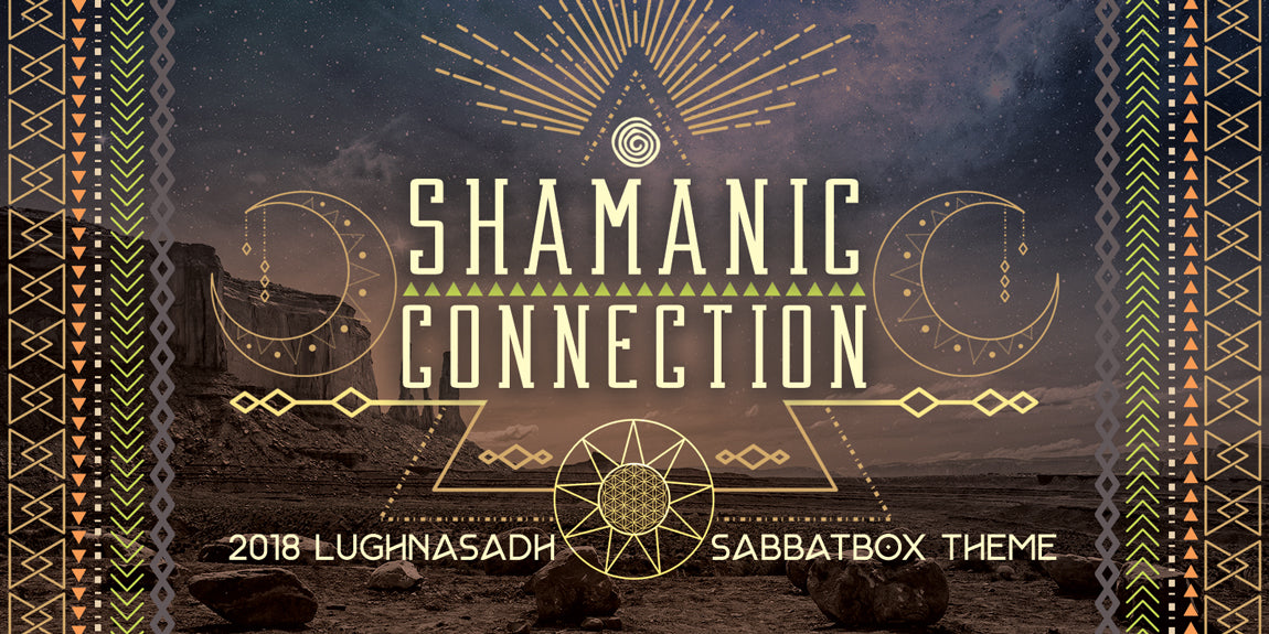 Shamanic Connection 2018 Lammas Lughnasadh Sabbat Box Theme