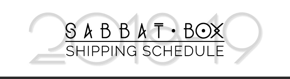2019 Sabbat Box Shipping Schedule