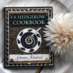 A Hedgerow Cookbook By Glennie Kindred