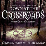 Down At The Crossroads Pagan Podcast By Chris Orapello