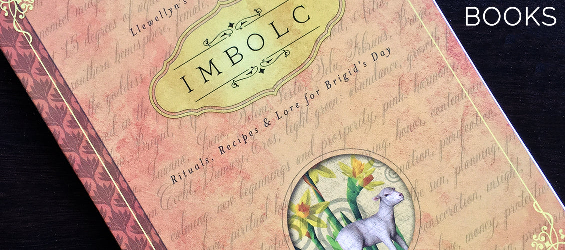 Imbolc Rituals Recipes and Lore For Brigid's Day By Llewellyn