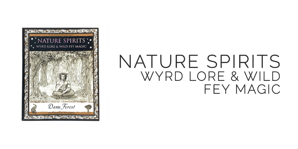 Nature Spirits Wyrd Lore and Wild Fey Magic By Danu Forest - Ostara Sabbat Box
