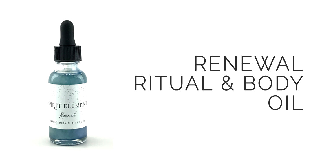Renewal Ritual and Body oil By Spirit Element