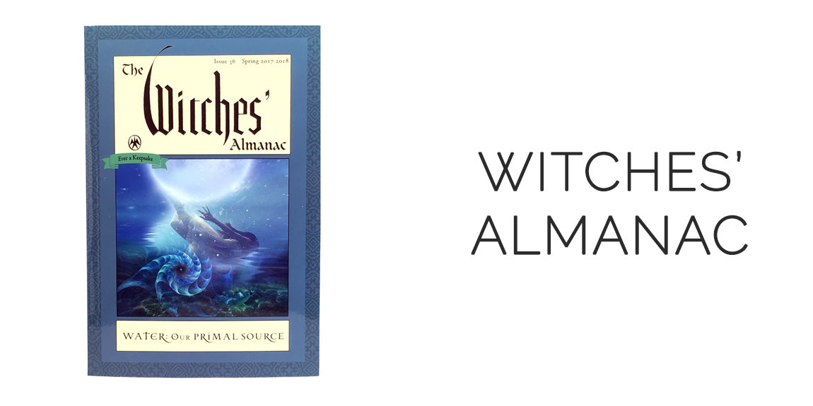 The Witches Almanac 2017 to 2018 Water: Our Primal Source Issue 36