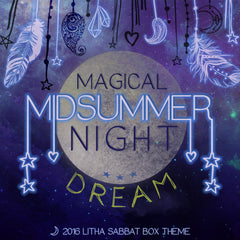 Sabbat Box Litha/Midsummer Box Theme Release - A Midsummer's Night Dream Theme