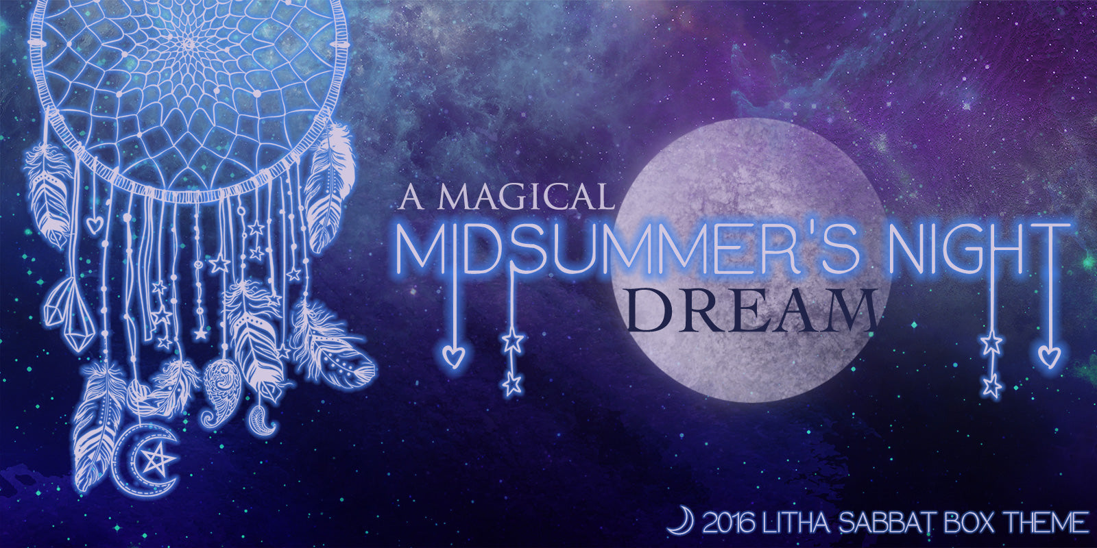 Litha - Midsummer Sabbat Box Theme - A Magical Midsummer's Night Dream