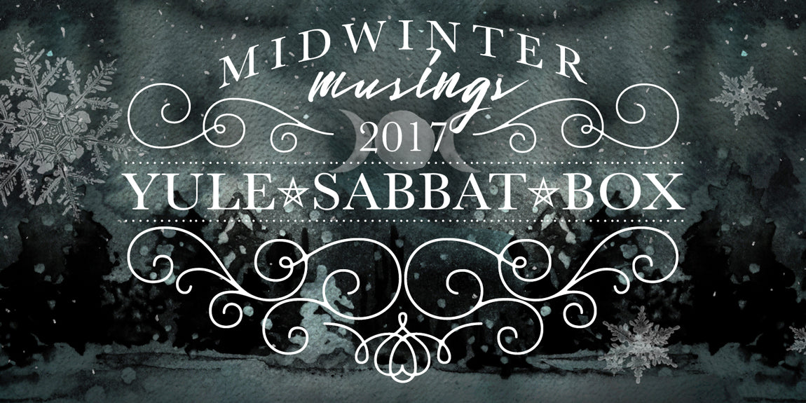 Yule Winter Solstice Sabbat Box Theme Release - Midwinter Musings - 2017 Yule Sabbat Box