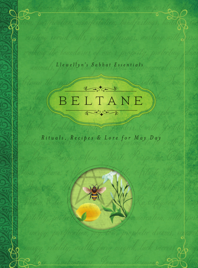 Beltane, Recipes, Rituals and Lore for May Day By: Llewellyn