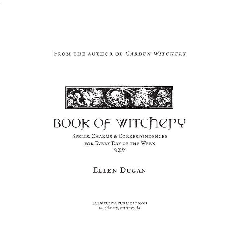 Book of Witchery Spells, Charms & Correspondences for Every Day of the Week Ellen Dugan