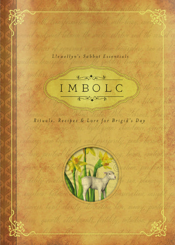 Imbolc Rituals Recipes and Lore For Brigid's Day By Carl Neal - Llewellyn's Sabbat Essentials