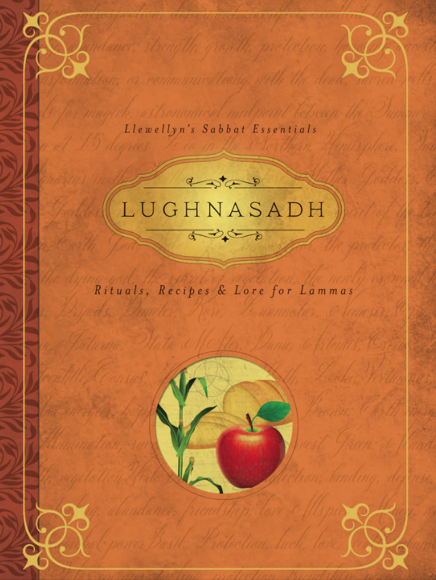Lughnasadh Rituals Recipes and Lore For Lammas By Melanie Marquis