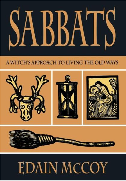 Sabbats - A Witch's Approach To Living The Old Ways By Edain McCoy