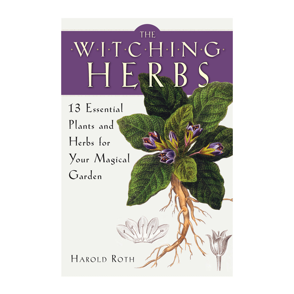 The Witching Herbs 13 Essential Plants and Herbs for Your Magical Garden By Harold Roth - Sabbat Box
