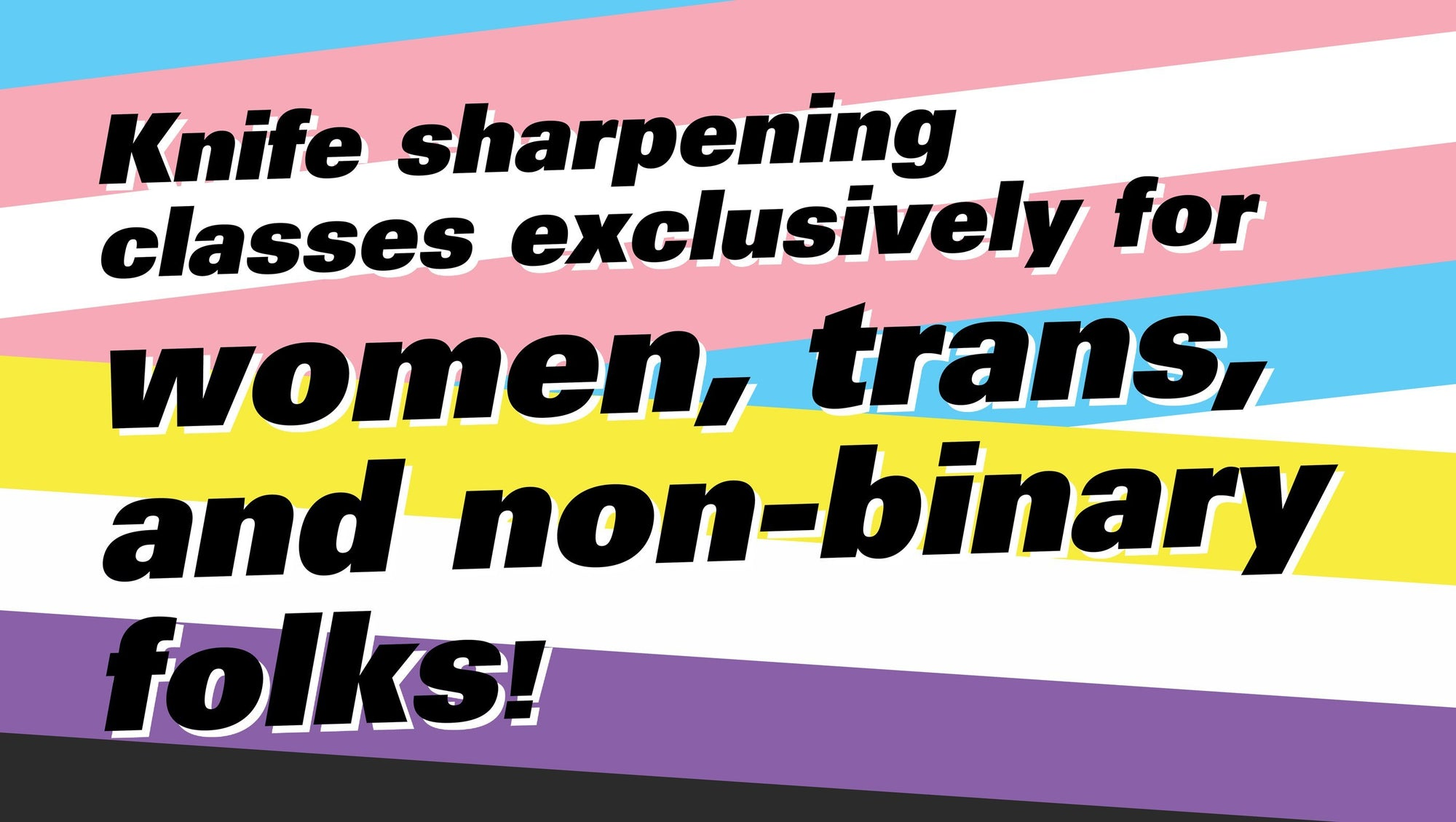 Knife Sharpening Classes Exclusively for Women, Trans and Non-Binary Folks