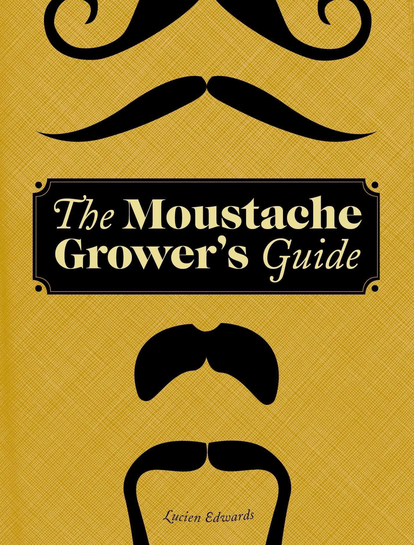 Moustache Grower's Guide book