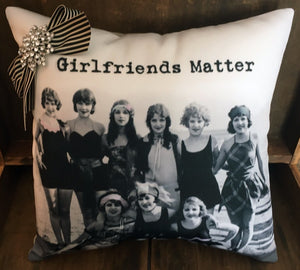 A Few Of My Favorite Things Pillow / Girlfriends Matter Gift