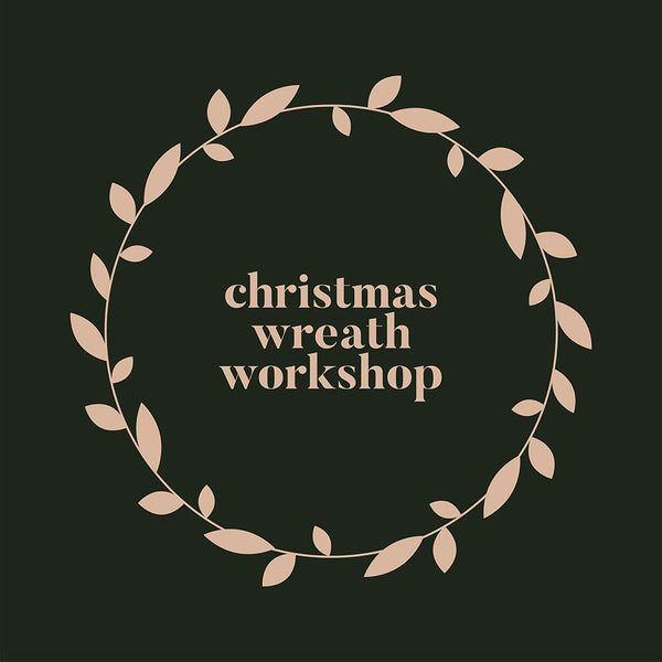 Christmas Wreath Workshop (DRIED) | 5 Dec