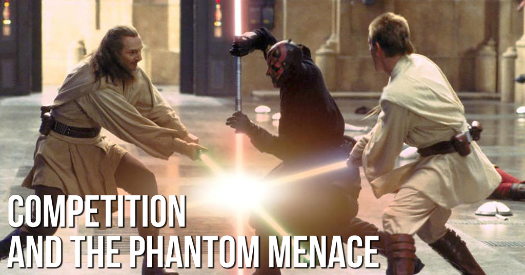 Competition and The Phantom Menace