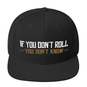 If You Don't Roll - You Don't Know - Snapback Hat - BJJ Problems