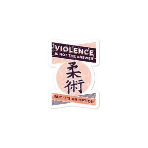 Violence Is Not The Answer - Die Cut Sticker - 3 sizes - BJJ Problems
